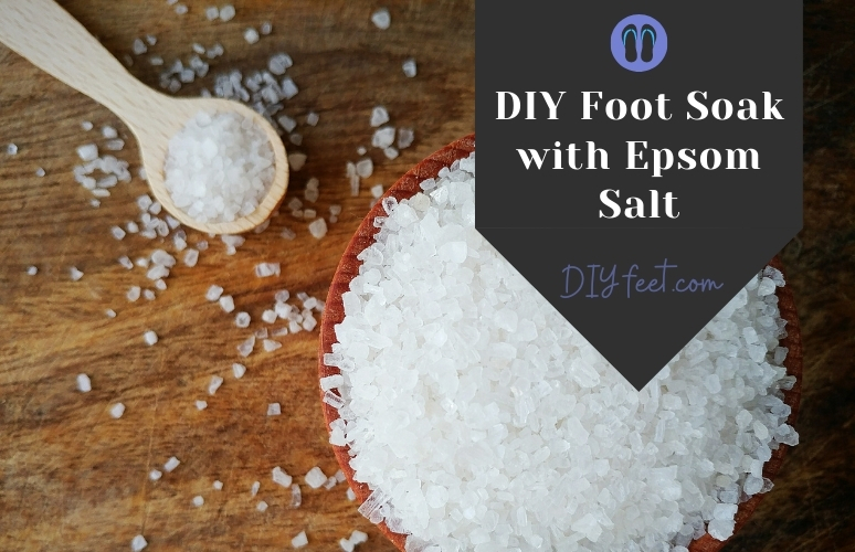 How to Make a DIY Foot Soak with Epsom Salt