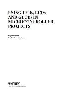 Using LEDs, LCDs and GLCDs in Microcontroller Projects Ebook