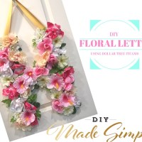 DIY Floral Letter Using All Dollar Tree Items