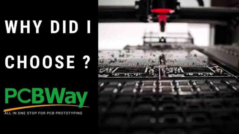 Why I Choose PCBWay !