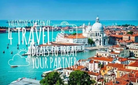 Valentine's Getaway: 4 Travel Deals To Treat Your Partner
