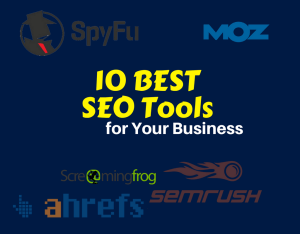 10 BEST SEO Tools for Your Business