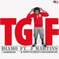 Diamo ft. J Martins - TGIF [THANK GOD IT'S FRIDAY]