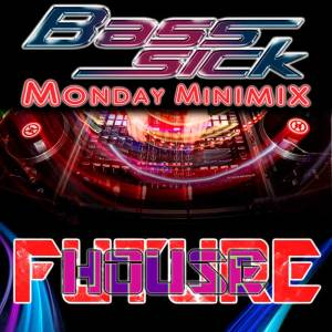 Future House by DJ Bass Sick