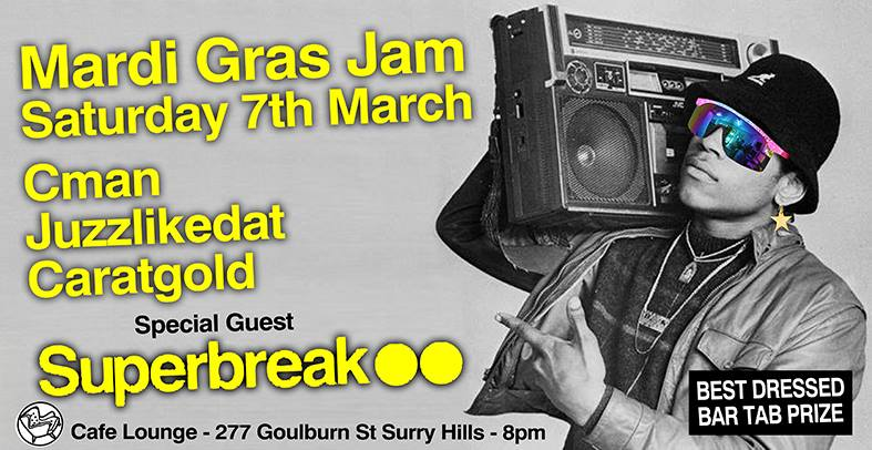 MARDI GRAS PARTY: SATURDAY 7TH MARCH @ CAFE LOUNGE (DJ CMAN & JUZZLIKEDAT, CARATGOLD + SPECIAL GUEST SUPERBREAK)
