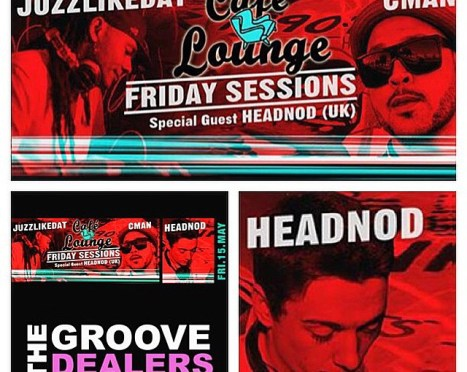 FRIDAY SESSIONS (MAY 15) Feat. DJs JUZZLIKEDAT + CMAN + Special Guest LOUIS HEADNOD (UK)