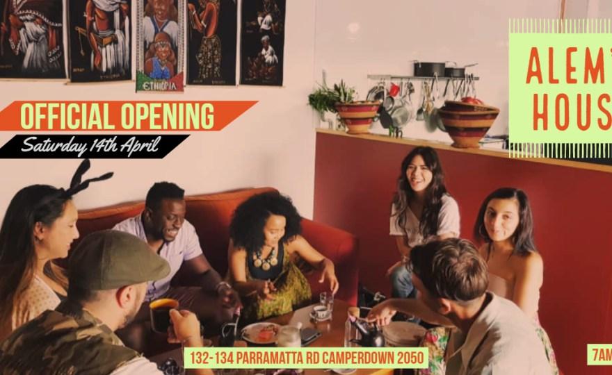 'ALEM'S HOUSE' GRAND OPENING 'ETHIOPIAN CAFE' @ CAMPERDOWN [SAT.14.APR]