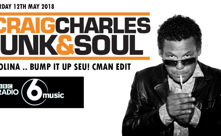 Ohwee! CRAIG CHARLES FUNK & SOUL SHOW just dropped my track on BBC Radio 6 UK – Saturday 12th May