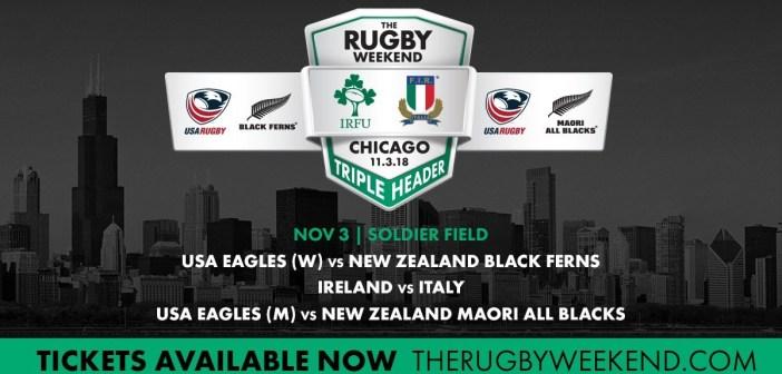 Soldier Field Triple Header: Ireland-Italy, Men's Eagles-Maori All Blacks, Women's Eagles-Black Ferns