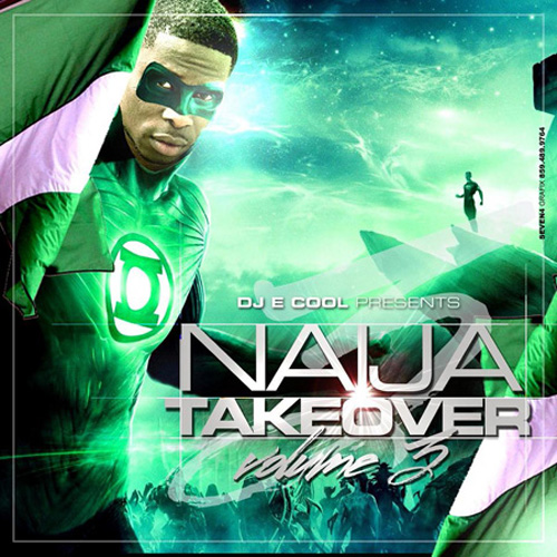 Naija Takeover Vol 3