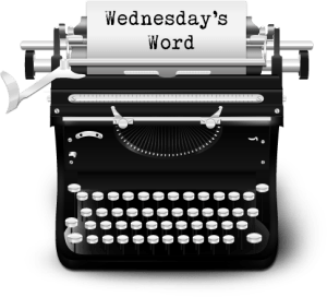 Wednesday's Word - A weekly feature on author DJ Edwardson's website