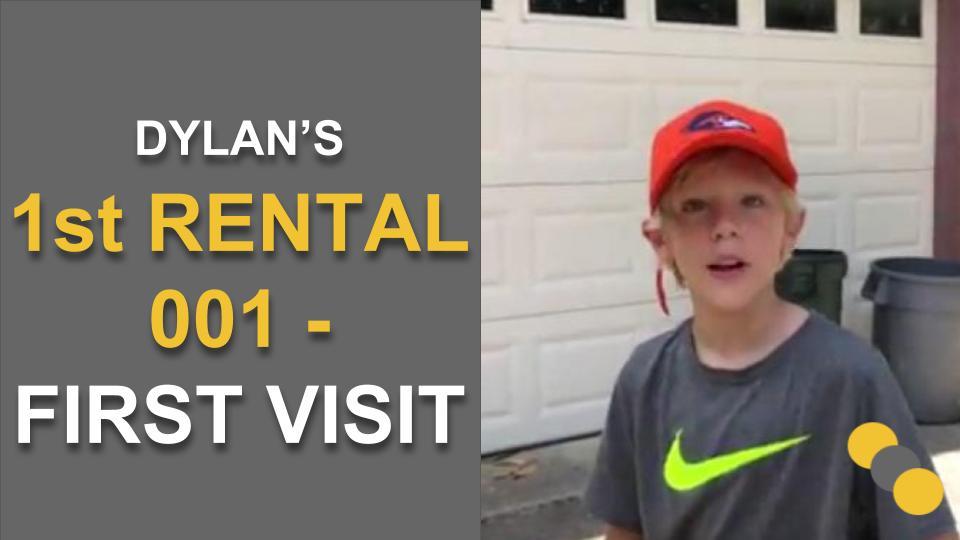 Dylan's 1st Rental 001 – First Visit