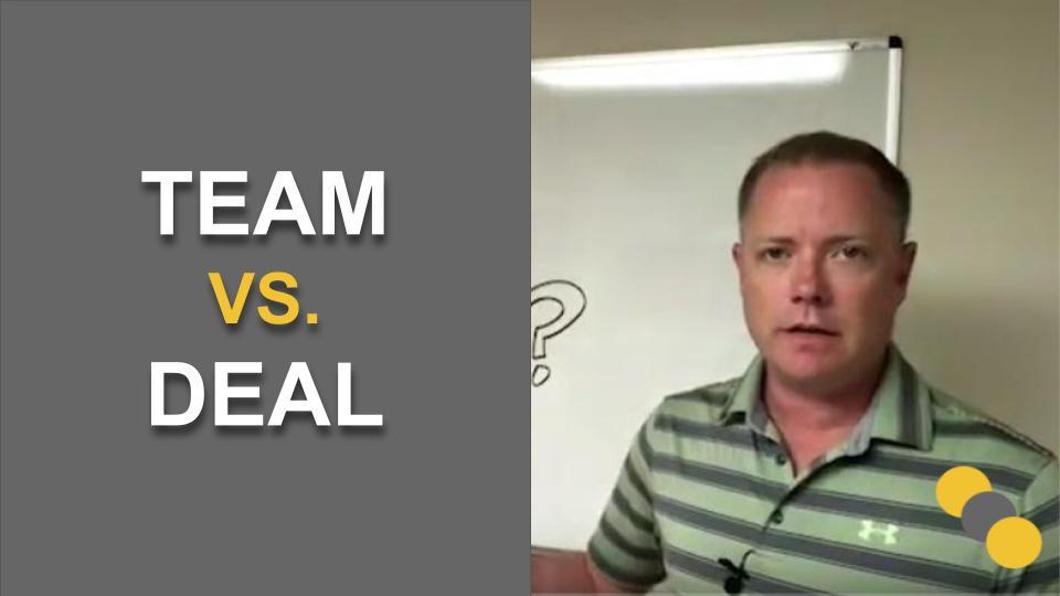 Team vs Deal