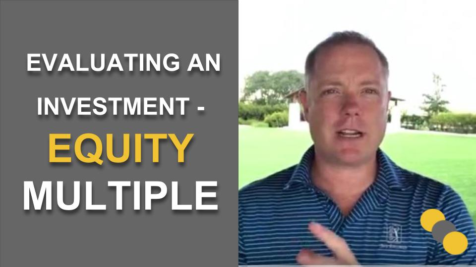 Evaluating an Investment – Equity Multiple