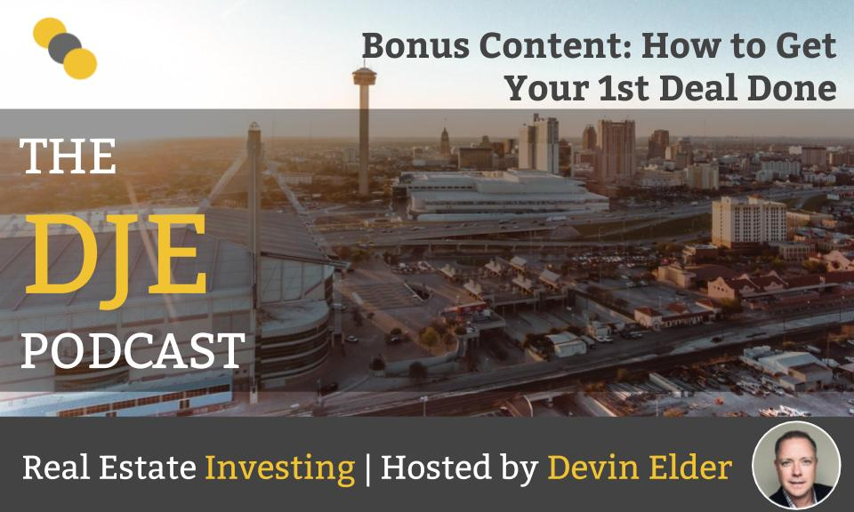 Bonus Content: How to Get Your 1st Deal Done
