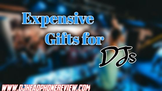 Best Gifts for DJs