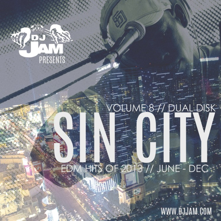 #NEWMUSIC: SIN CITY VOL.8 MIX 1 & 2 EDM (JUNE-DEC 2013) LISTEN NOW!!!