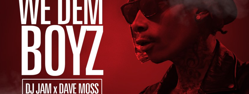 "NEW AUDIO"" Wiz Khalifa ""We Dem Boyz"" (DJ Jam/Dave Moss remix"