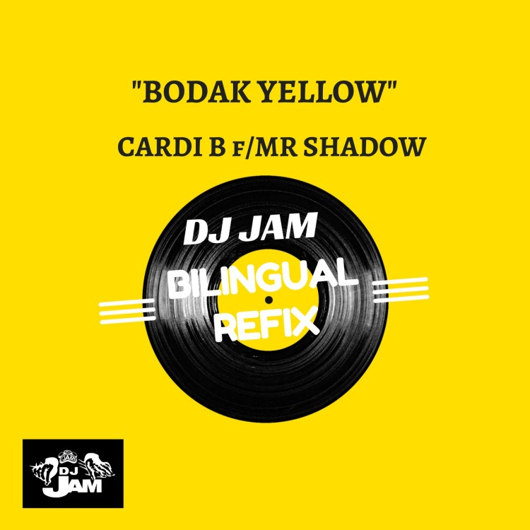 Cardi B's Bodak Yellow (DJ Jam Bilingual ReFix) featuring Mr Shadow