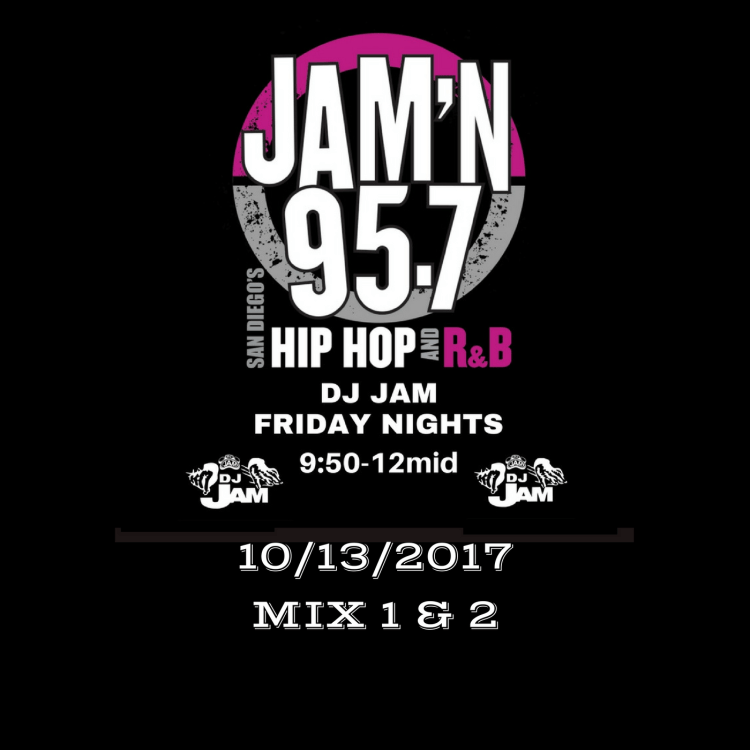 DJ Jam Radio Mix 10/13/2017 Mix 1 & 2