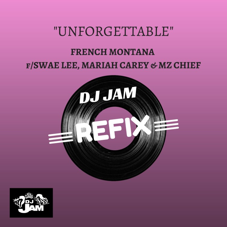 """Check out my ReFix of French Montana's """"Unforgettable"""" featuring Swae Lee, Mariah Carey & @MzChiefBeatShop"""