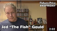 Jed The Fish Gould - Fishure-Price 45Friday (December 15th, 2017)