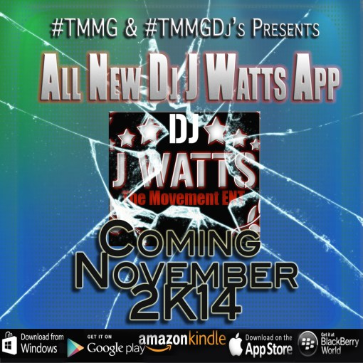 Now You Can Take Us With You Starting November 2014 All New Dj J Watts App on All Mobile and Tablets Devices #Global