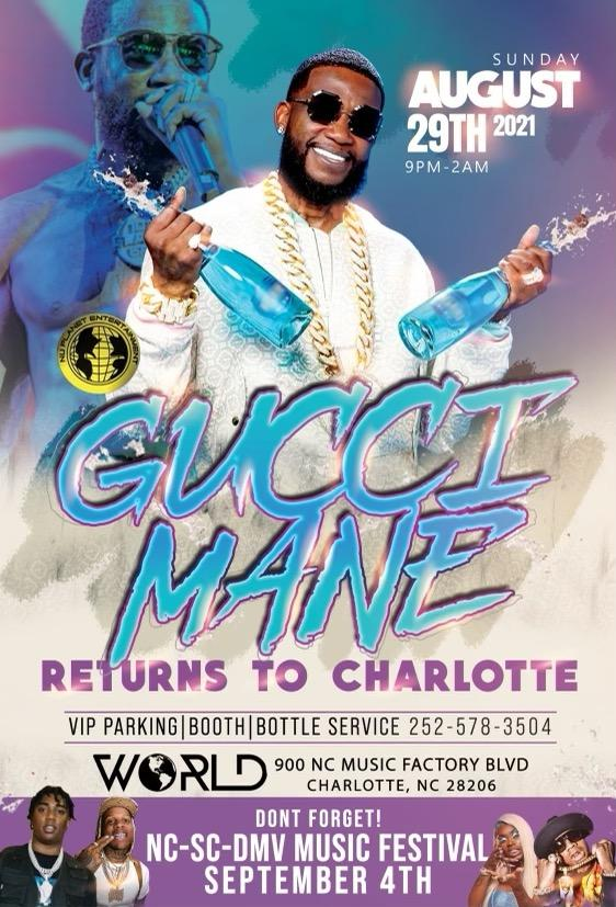 SUNDAY AUGUST 29TH GUCCI MANE RETURNS TO CHARLOTTE, NC TO THE WORLD AT THE MUSIC FACTORY