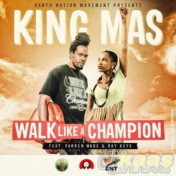 King Mas - Walk Like A Champion
