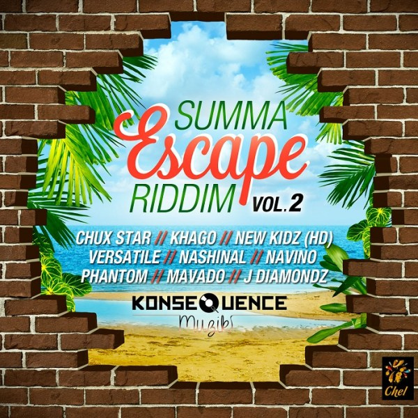 Summa Escape Riddim- Vol 2 ft Mavado, Khago, New Kidz and many more.