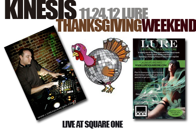 Kinesis - Live at Lure - Square One - Thanksgiving Weekend 2012