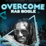 Ras Bogle – Overcome (Music Video) 2021 Top Klass Ent. & Zahaira Records
