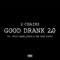 "2 CHAINZ ""GOOD DRANK 2.0"" CHOIR VERSION"