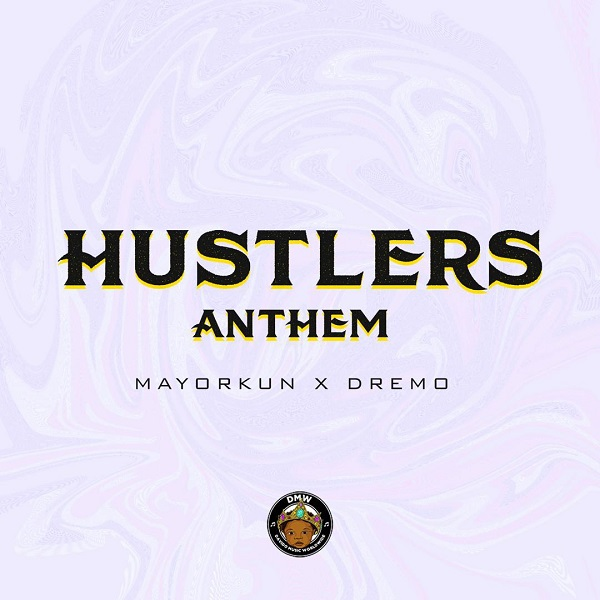 dremo mayorkun hustlers anthem mp3 download
