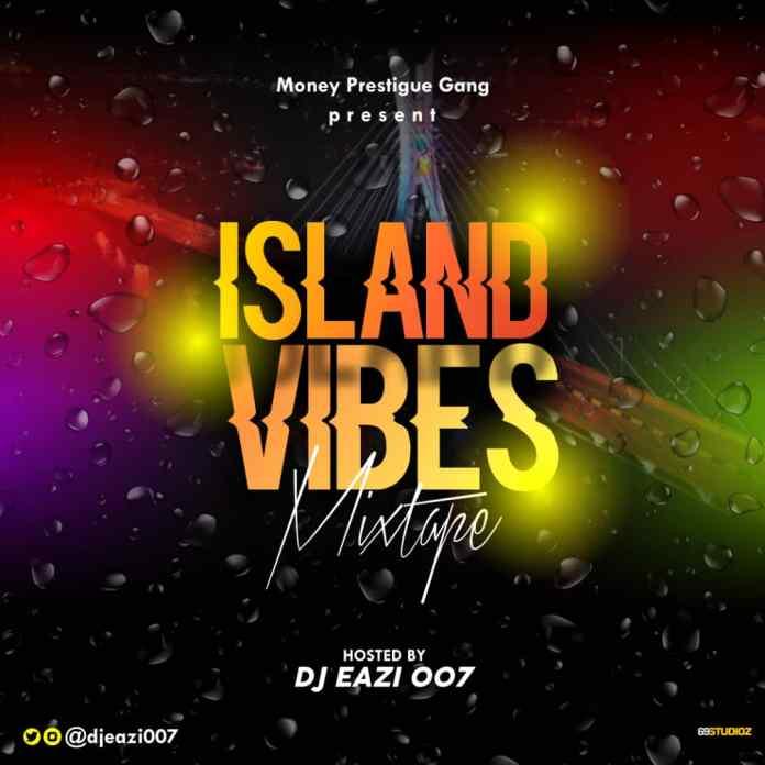 DJ EAZI007 ISLAND VIBES MIX
