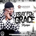 DJ-Kaywise-Pray-For-Grace-Mix-2019
