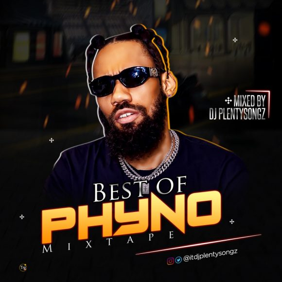 Download-DJ-PlentySongz-Best-Of-Phyno-Mixtape