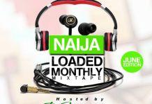 [Mixtape] Naijaloaded Ft. DJ MoreMuzic – NL Monthly Mixtape (June Edition)