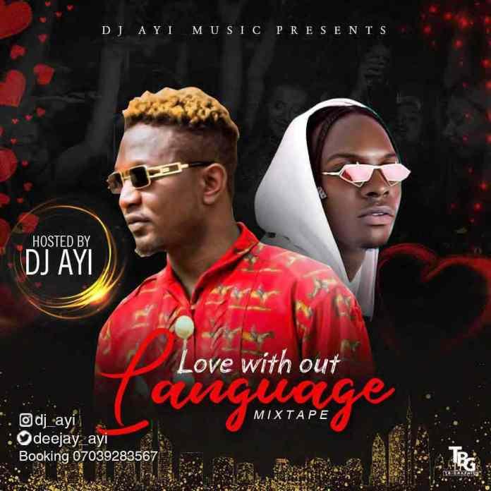 DJ Ayi – Love Without Language Mix