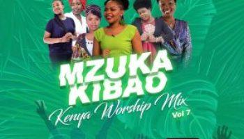 Latest Kenyan Gospel Mix Mp3 Download - Mzuka Kibao Gospel Mixtape