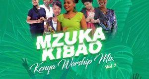 inspirational-kenyan-gospel-worship-song-dj-mixtape mzuka kibao