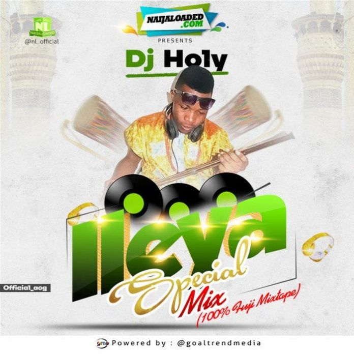 DJ Holy – Ileya Special Mix mixtape