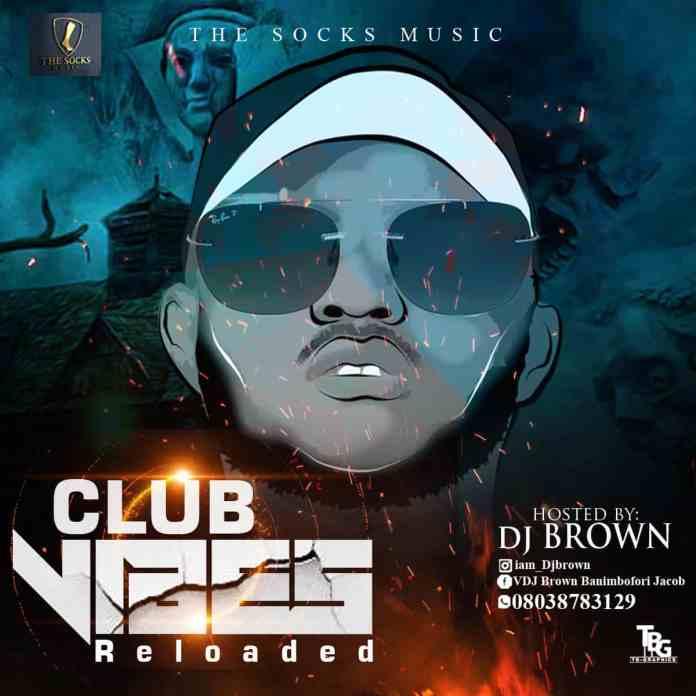 dj brown club vibes reloaded mix
