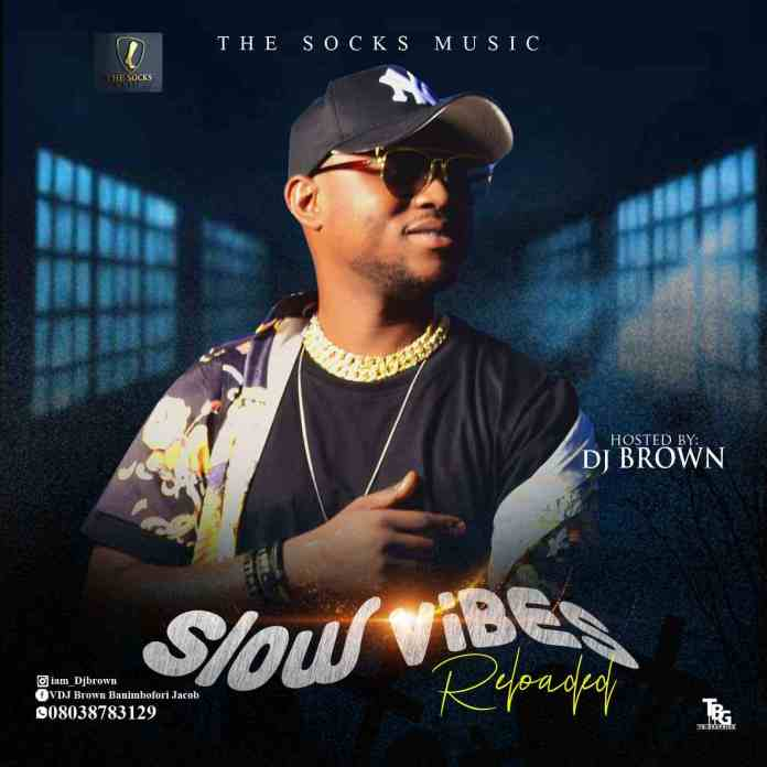 DJ Brown – Slow Vibes Reloaded Mix