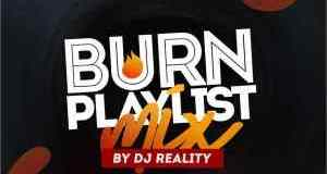 dj-reality-burn-playlist-mixtape-naija-non-stop-2019-mix