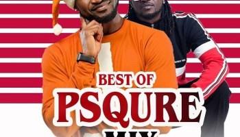 🔥Download Mixtape: Best of P-Square 2018 - DJ Mixtapes