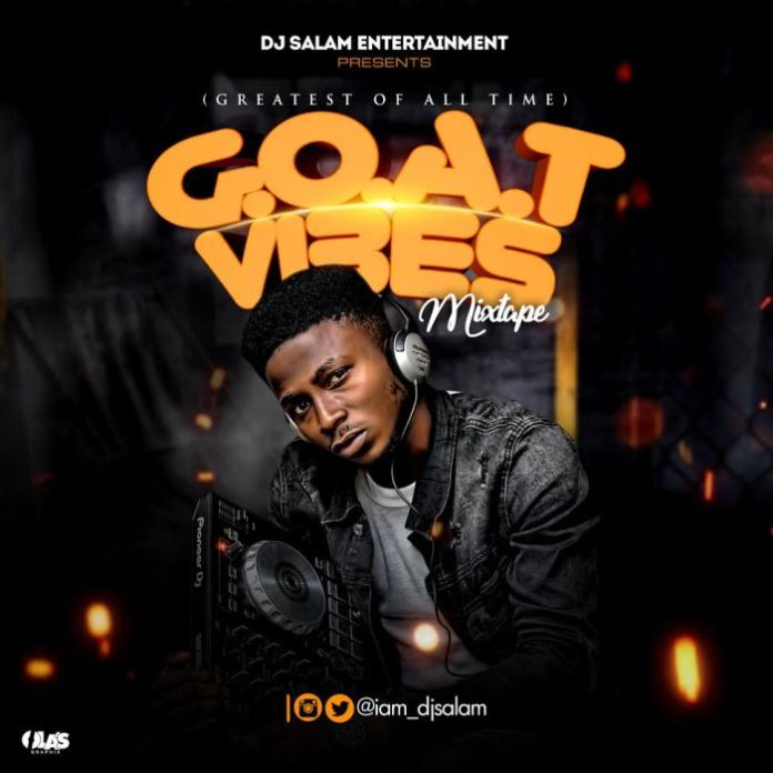 DJ Salam GOAT Greatest Of All Time Vibes Mix mixtape download