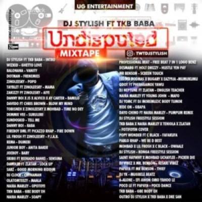 Dj-Stylish-Ft.-TKB-Baba-Undisputed-Mixtape-tracklist
