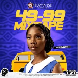dj-kaywise-49-99-afrobeat-mixtape-2019-mp3-download