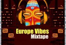 dj afronaija europe vibes mix december 2019 mp3 download